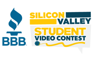 BBB Student Video Contest | Silicon Valley
