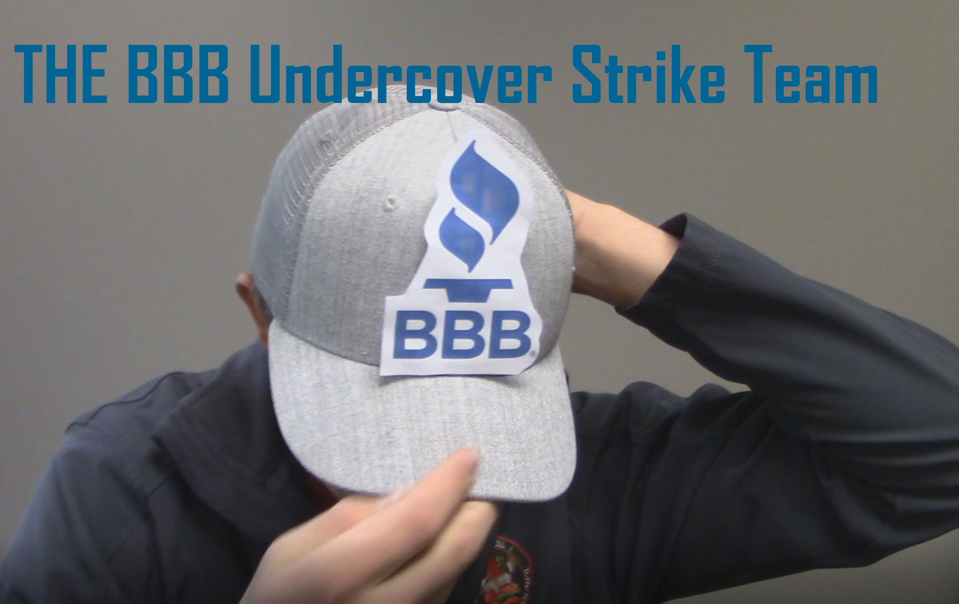 The BBB Undercover Strike Team